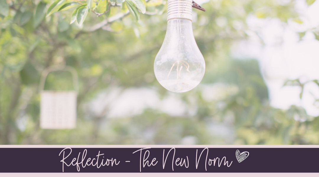 Reflection – The New Norm